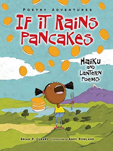 9781467744126: If It Rains Pancakes: Haiku and Lantern Poems (Poetry Adventures)