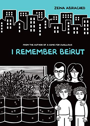 I Remember Beirut: Abirached, Zeina