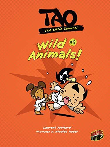 Tao, the Little Samurai 5: Wild Animals!: Laurent Richard