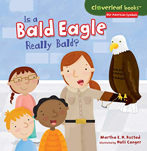 9781467744669: Is a Bald Eagle Really Bald? (Cloverleaf Books: Our American Symbols)