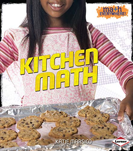 Kitchen Math (Math Everywhere!): Katie Marsico