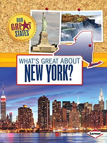 What's Great About New York? (Our Great States): Malaspina, Ann