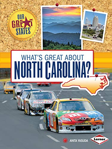 What's Great about North Carolina? (Our Great States): Yasuda, Anita