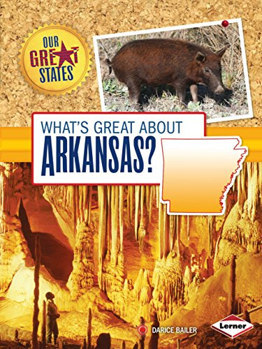 What's Great about Arkansas? (Our Great States): Bailer, Darice