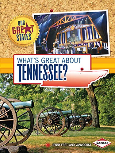 What's Great about Tennessee? (Our Great States): VanVoorst, Jennifer Fretland