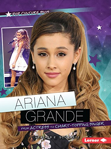 9781467745444: Ariana Grande: From Actress to Chart-Topping Singer (Pop Culture Bios)