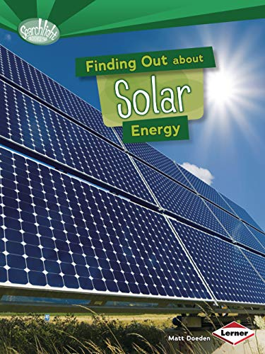 Finding Out about Solar Energy (Searchlight Books What Are Energy Sources?): Doeden, Matt