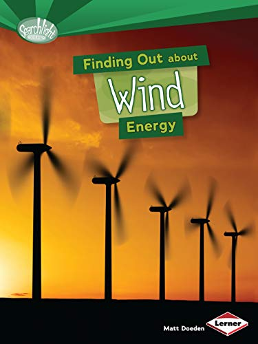 9781467745581: Finding Out About Wind Energy (Searchlight Books) (Searchlight Books: What are Energy Sources?)