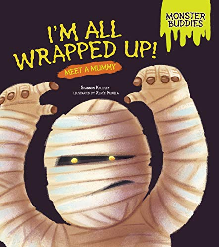 9781467749961: I'm All Wrapped Up!: Meet a Mummy (Monster Buddies)