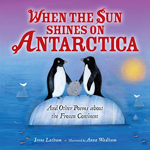 9781467752169: When the Sun Shines on Antarctica: And Other Poems about the Frozen Continent