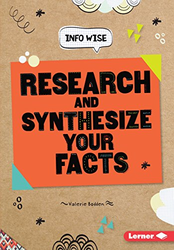 Research and Synthesize Your Facts (Info Wise): Valerie Bodden