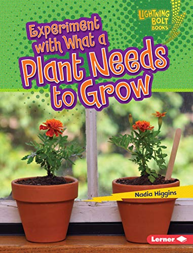 9781467757300: Experiment With What a Plant Needs to Grow (Lightning Bolt Books) (Lightning Bolt Books - Plant Experiments)
