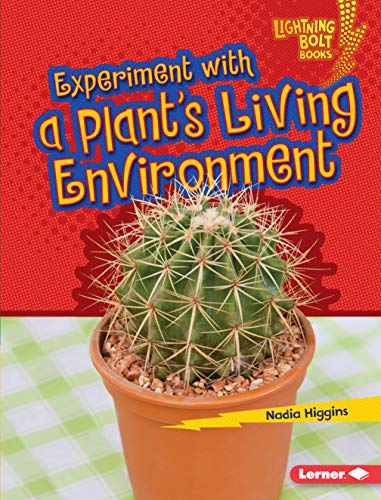 Experiment With a Plant's Living Environment (Lightning Bolt Books): Nadia Higgins