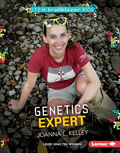 Genetics Expert Joanna L. Kelley (Stem Trailblazer: Laura Hamilton Waxman