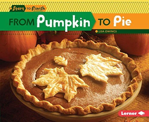 From Pumpkin to Pie (Start to Finish): Lisa Owings
