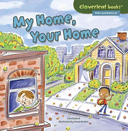 9781467760324: My Home, Your Home (Cloverleaf Books - Alike and Different)