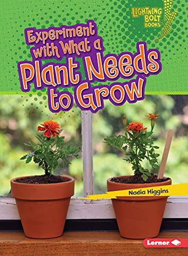 9781467760775: Experiment With What a Plant Needs to Grow (Lightning Bolt Books) (Lightning Bolt Books: Plant Experiments)