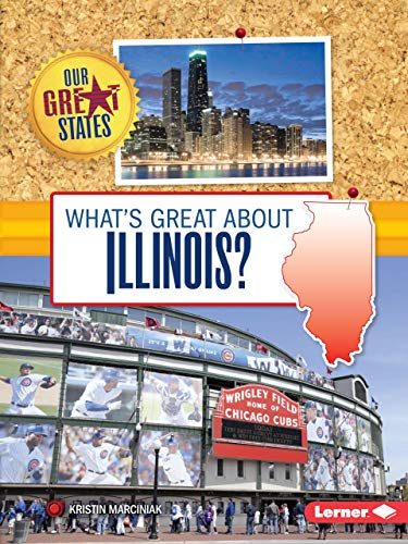 9781467760911: What's Great about Illinois? (Our Great States)
