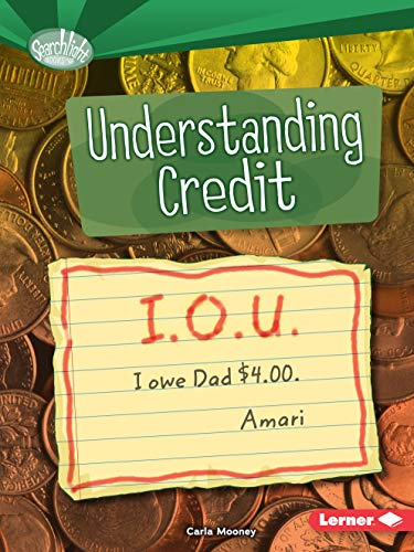 9781467761062: Understanding Credit (Searchlight Books--How Do We Use Money?)
