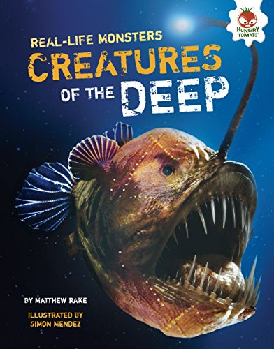 Creatures of the Deep (Real-Life Monsters): Matthew Rake