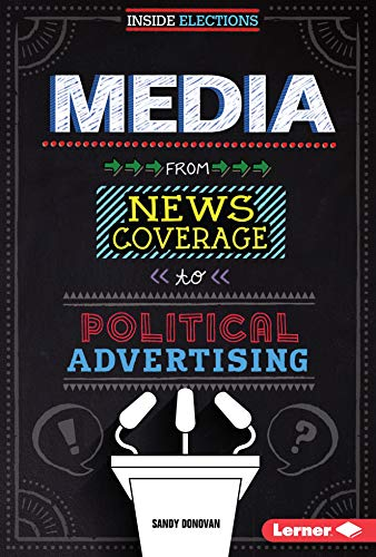 Media: From News Coverage to Political Advertising (Library Binding): Sandra Donovan