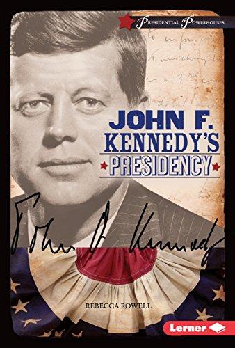 9781467779272: John F. Kennedy's Presidency (Presidential Powerhouses)