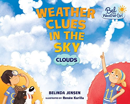 9781467779630: Weather Clues in the Sky: Clouds (Bel the Weather Girl)