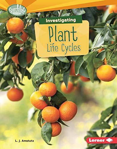Investigating Plant Life Cycles (Searchlight Books) (Searchlight Books What Are Earth's Cycles?...