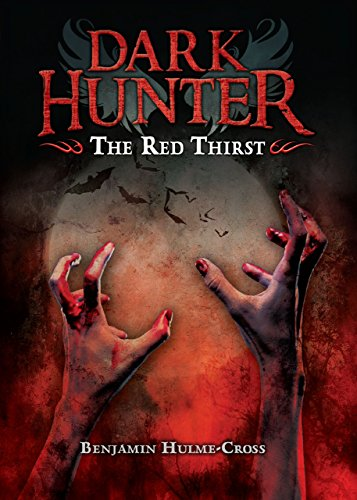 The Red Thirst (Dark Hunter): Hulme-Cross, Benjamin