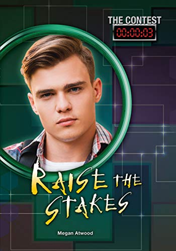 Raise the Stakes (Contest): Megan Atwood