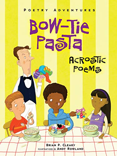 Bow-Tie Pasta: Acrostic Poems: Cleary, Brian P.