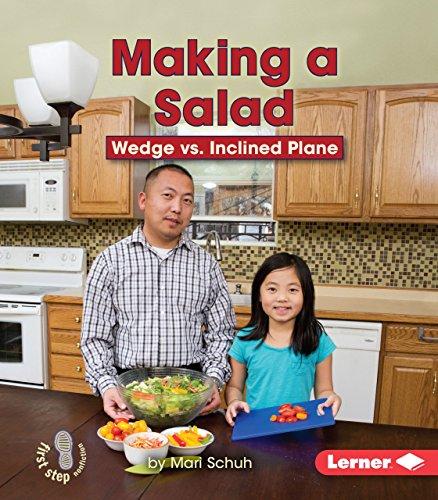 Making a Salad: Wedge vs. Inclined Plane (Paperback): Mari C. Schuh