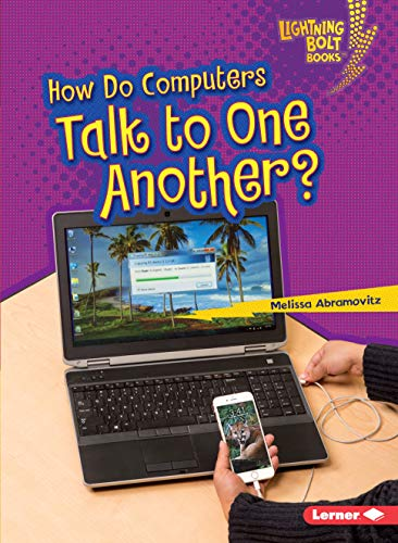 How Do Computers Talk to One Another? (Paperback): Melissa Abramovitz