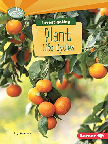 9781467783354: Investigating Plant Life Cycles (Searchlight Books) (Searchlight Books: What Are Earth's Cycles?)