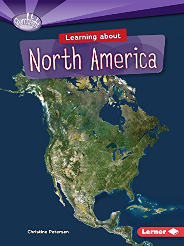 Learning about North America (Paperback): Christine Petersen
