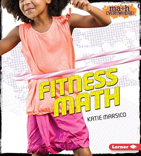 Fitness Math (Math Everywhere!): Katie Marsico