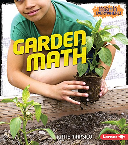 Garden Math (Math Everywhere!): Marsico, Katie