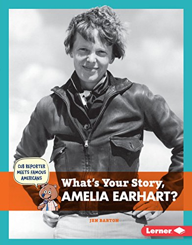9781467787833: What's Your Story, Amelia Earhart? (Cub Reporter Meets Famous Americans)