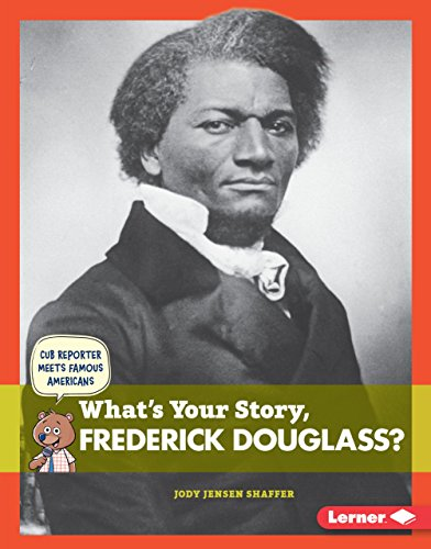 9781467787840: What's Your Story, Frederick Douglass? (Cub Reporter Meets Famous Americans)