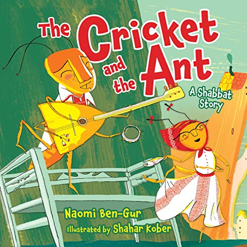 The Cricket and the Ant: A Shabbat Story: Naomi Ben-Gur