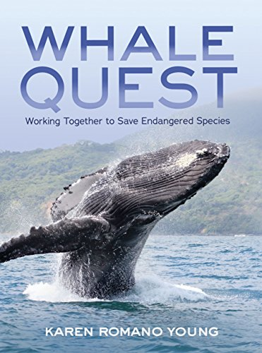 Whale Quest: Working Together to Save Endangered Species: Karen Romano Young