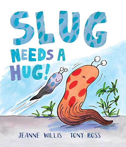 Slug Needs a Hug! (Andersen Press Picture Books): Willis, Jeanne