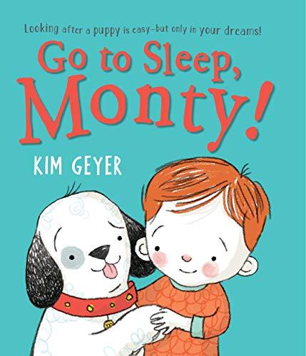 Go to Sleep, Monty!: Geyer, Kim