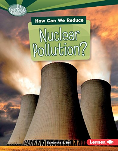 9781467795166: How Can We Reduce Nuclear Pollution? (Searchlight Books What Can We Do about Pollution?)
