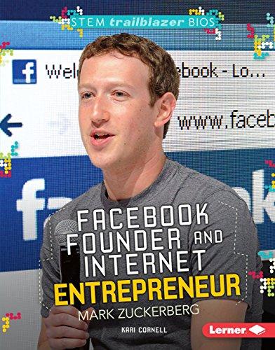 9781467795272: Facebook Founder and Internet Entrepreneur Mark Zuckerberg (Stem Trailblazer Bios)