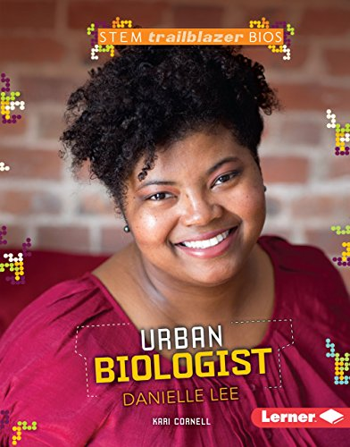 9781467795296: Urban Biologist Danielle Lee (Stem Trailblazer Bios)