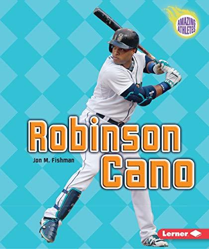9781467796194: Robinson Cano (Amazing Athletes)