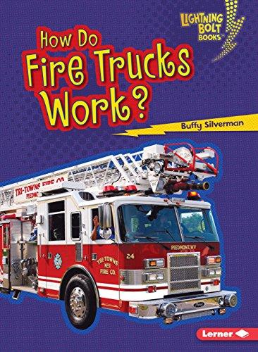 How Do Fire Trucks Work? (Lightning Bolt Books How Vehicles Work): Buffy Silverman