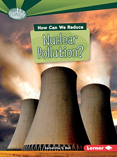 9781467797054: How Can We Reduce Nuclear Pollution? (Searchlight Books What Can We Do about Pollution?)