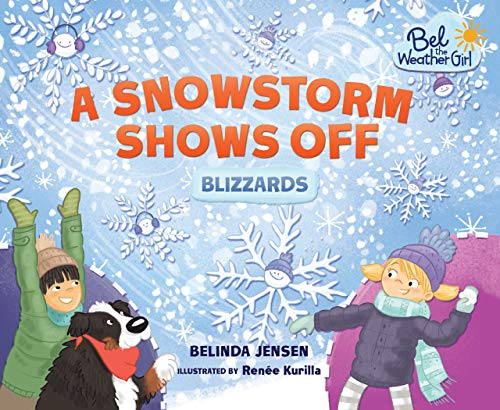 9781467797436: A Snowstorm Shows Off: Blizzards (Bel the Weather Girl)